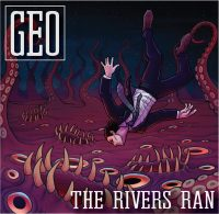 GEO – The Rivers Ran