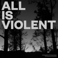 All Is Violent – Cartographers Of Human Purpose (Fragment)