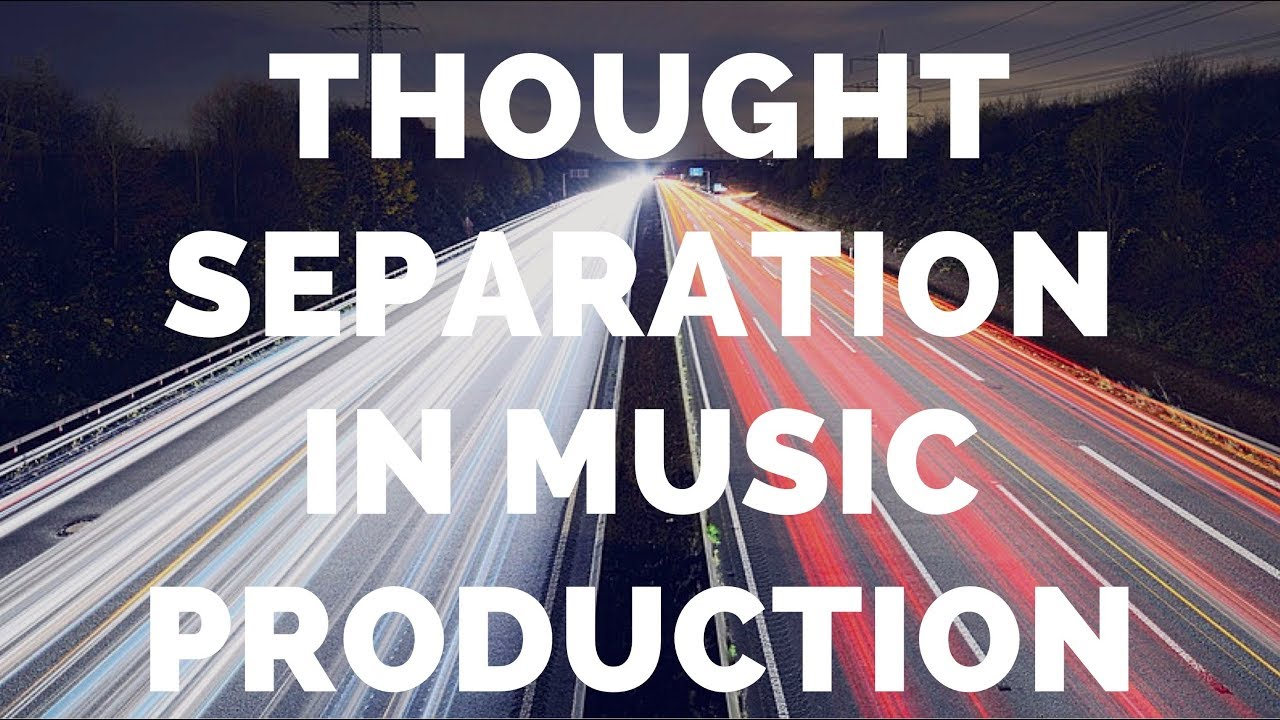 Thought Separation In Music Production Process