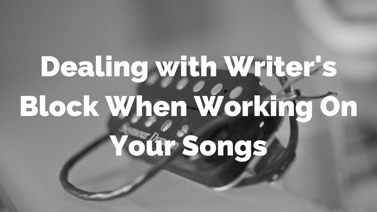 Dealing With Writer's Block When Working On Your New Songs