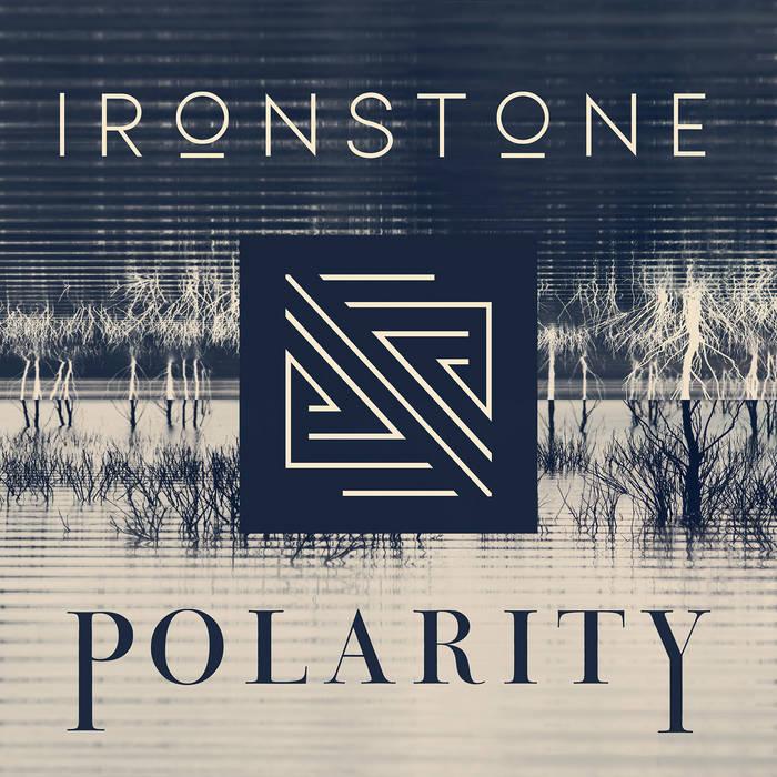 Ironstone – Polarity