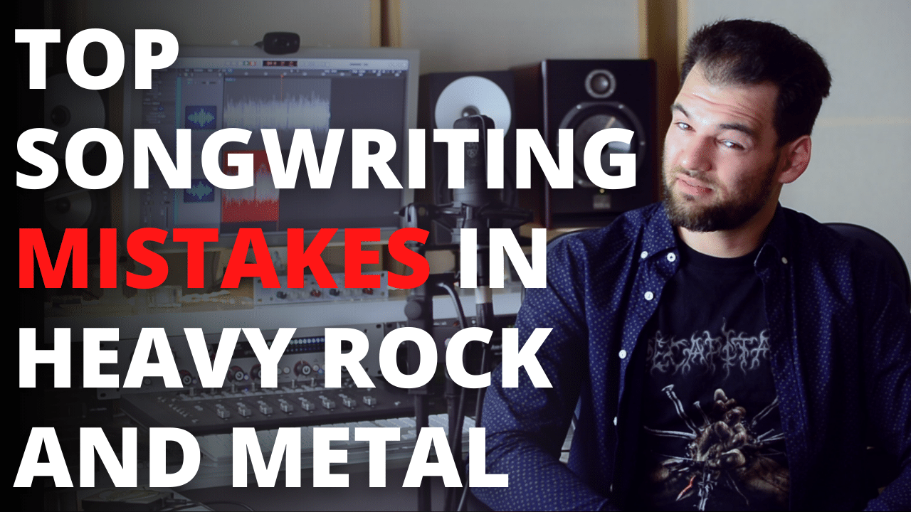 TOP Songwriting Mistakes in Heavy Rock and Metal