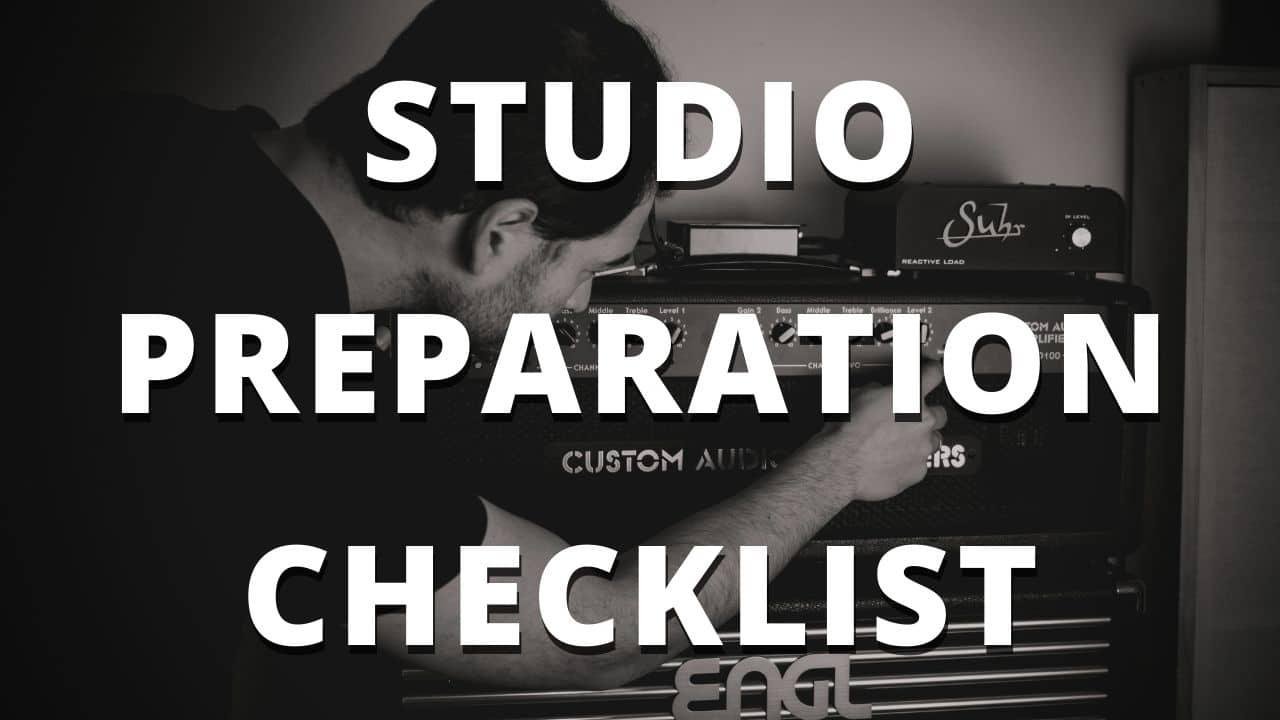 Studio Preparation Checklist – Recording Tips for Rock and Metal Musicians
