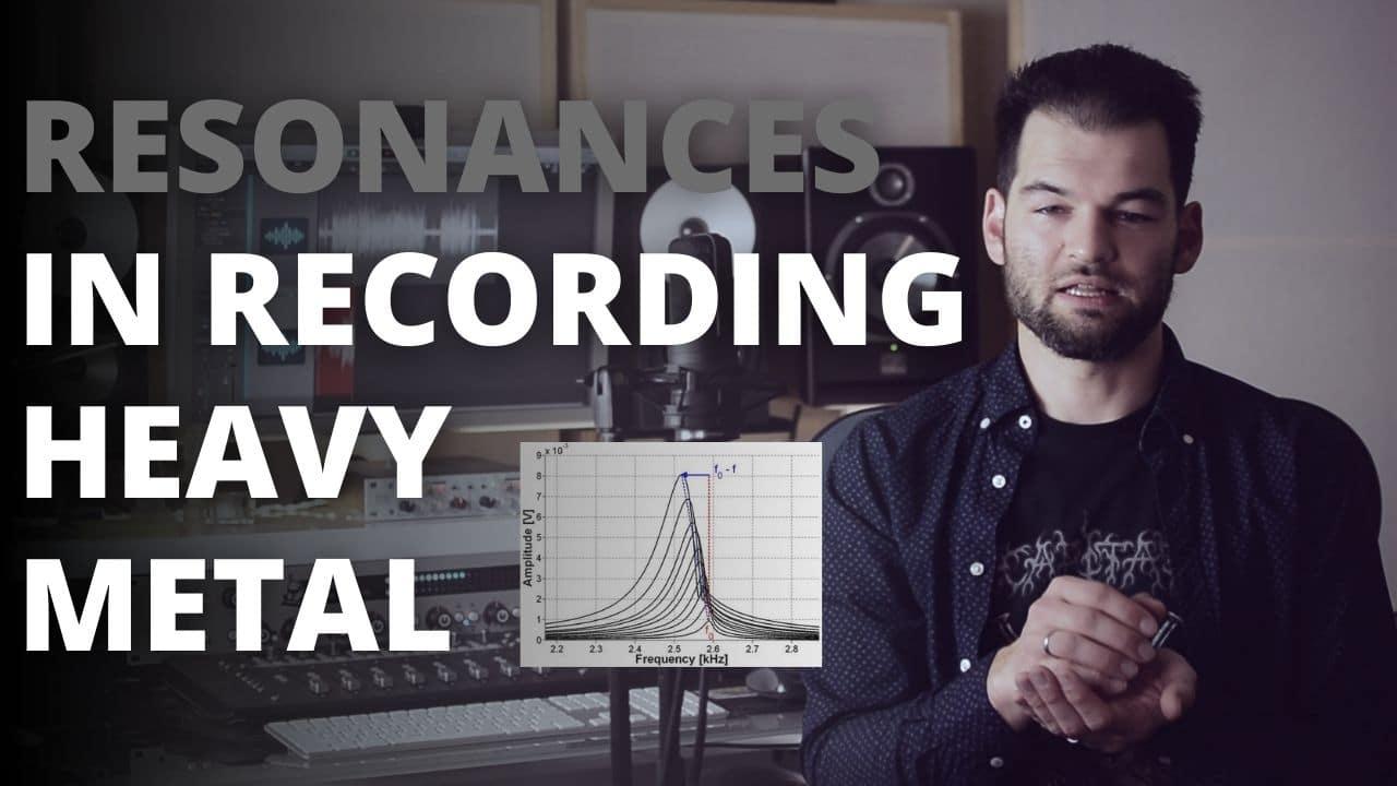 Resonances in Recording Heavy Metal